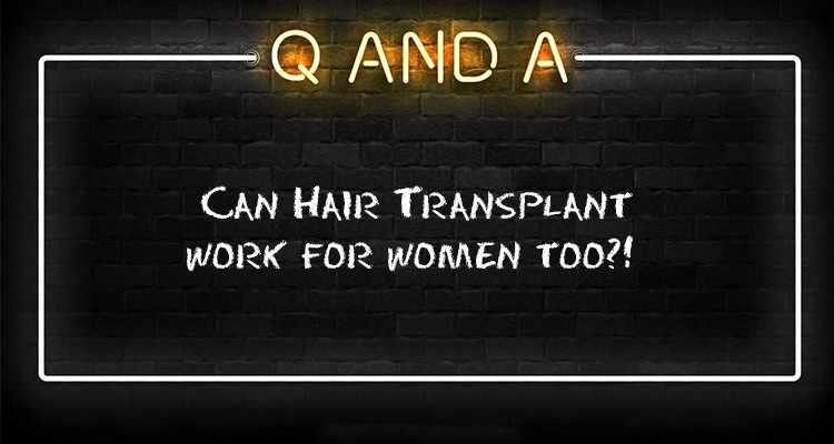 Can Hair Transplant work for women too?