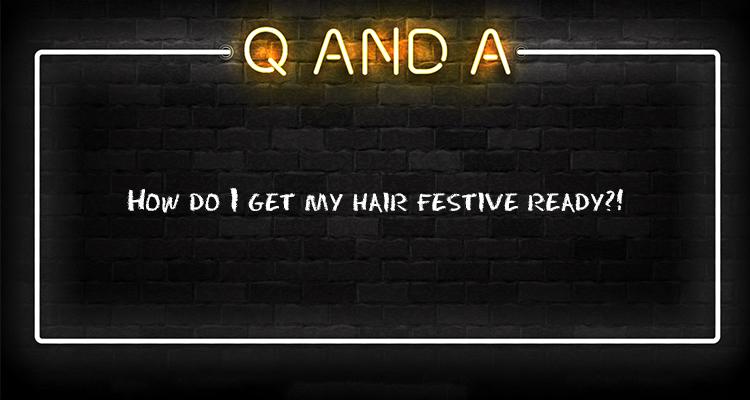 How do I get my hair festive ready?!