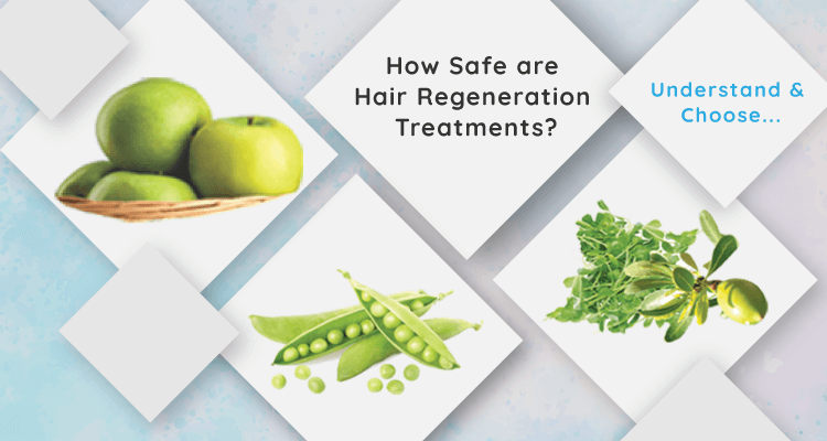 How safe are Hair Regeneration Treatments? - Understand & Choose