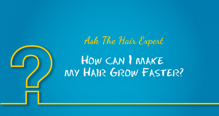 How can I make my hair grow faster?
