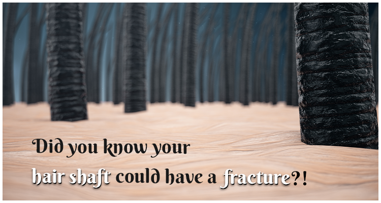 Did you know your hair shaft could have a fracture?!