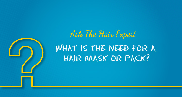 What is the need for a hair mask or pack?