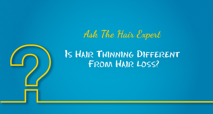 Ask the Hair Expert: Is hair thinning different from hair loss?